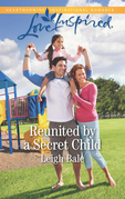 Reunited By A Secret Child (Mills & Boon Love Inspired) (Men of Wildfire, Book 3)