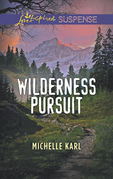 Wilderness Pursuit (Mills & Boon Love Inspired Suspense) (Mountie Brotherhood)