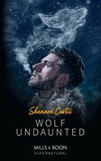 Wolf Undaunted (Mills & Boon Supernatural)