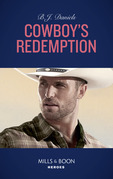 Cowboy's Redemption (Mills & Boon Heroes) (The Montana Cahills, Book 4)