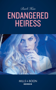 Endangered Heiress (Mills & Boon Heroes) (Crisis: Cattle Barge, Book 2)