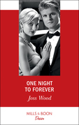 One Night To Forever (Mills & Boon Desire) (The Ballantyne Billionaires, Book 4)
