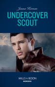 Undercover Scout (Mills & Boon Heroes) (Apache Protectors: Wolf Den, Book 3)