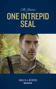 One Intrepid Seal (Mills & Boon Heroes) (Mission: Six, Book 1)