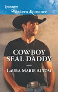 Cowboy Seal Daddy (Mills & Boon Western Romance) (Cowboy SEALs, Book 6)