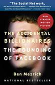 The Accidental Billionaires: The Founding of Facebook: A Tale of Sex, Money, Genius and Betrayal