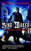 King Maker: The Knights of Breton Court, volume 1