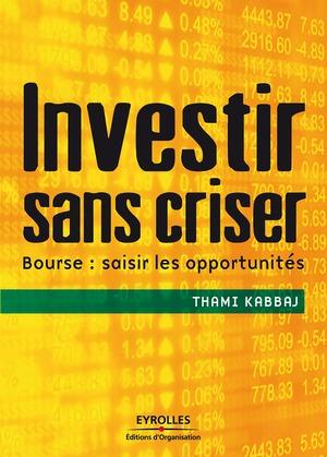 Investir sans criser