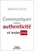 Communiquer avec authenticité et rester vrai