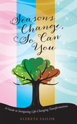Seasons Change, so Can You
