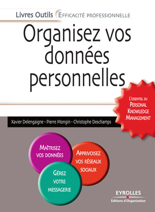 Organisez vos donnes personnelles - L'essentiel du Personal Knowledge Management