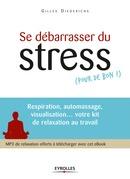 Se débarrasser du stress (pour de bon !)
