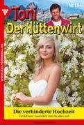 Toni der Hüttenwirt 194 – Heimatroman