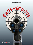 Trug-Schuss