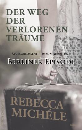 Der Weg der verlorenen Träume - Berliner Episode