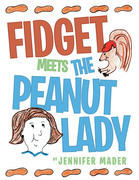 Fidget Meets the Peanut Lady