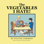 The Vegetables I Hate!