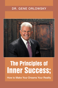The Principles of Inner Success; How to Make Your Dreams Your Reality