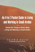 An A-To-Z Pocket Guide to Living and Working in Saudi Arabia