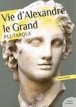 Vie d'Alexandre Le Grand