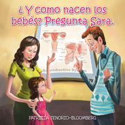 ¿ Y Como Nacen Los Bebés? Pregunta Sara.
