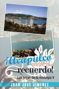 ¡Acapulco, Cómo Te Recuerdo!
