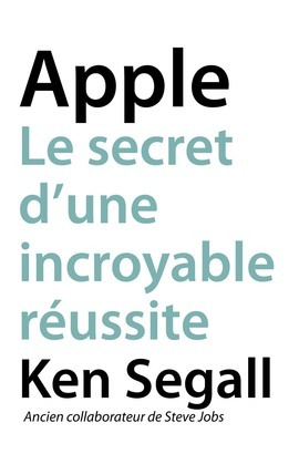 Apple, Le secret d'une incroyable russite