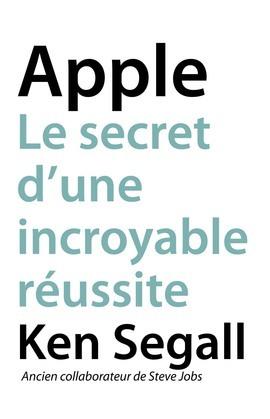 Apple, Le secret d'une incroyable réussite