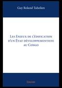 Les Enjeux de l'édification d'un État développementiste au Congo
