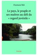 Le pays, le peuple et ses maîtres au défi du«regard juvénile»
