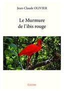 Le Murmure de l'ibis rouge