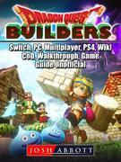 Dragon Quest Builders, Switch, PC, Multiplayer, PS4, Wiki, CoD, Walkthrough, Game Guide Unofficial