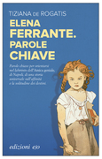 Elena Ferrante. Parole chiave