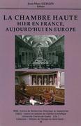 La Chambre haute. Hier en France, aujourd'hui en Europe