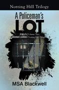 A Policeman's Lot
