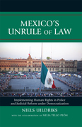 Mexico's Unrule of Law: Implementing Human Rights in Police and Judicial Reform under Democratization