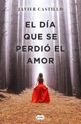 El día que se perdió el amor (edición firmada por el autor)