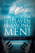 The Kingdom of Heaven Is Among Men!