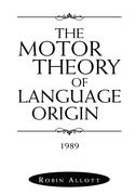 The Motor Theory of Language Origin