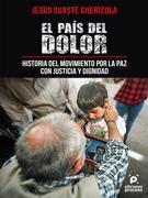 El país del dolor, historia del movimiento por la paz con justicia y dignidad.