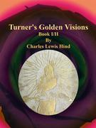 Turner's Golden Visions: Book I/II