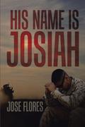 His Name Is Josiah