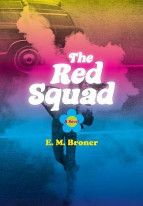 The Red Squad: A Novel