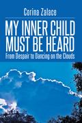 My Inner Child Must Be Heard