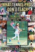 What Tennis Pros Don'T Teach (Wtpdt)