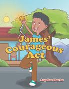 James' Courageous Act