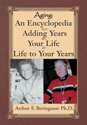 Aging: an Encyclopedia for Adding Years to Your Life and Life to Your Years