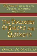 The Dialogues of Sancho and Quixote, MYTHICAL Debates on Global Warming: 1997 - 2010