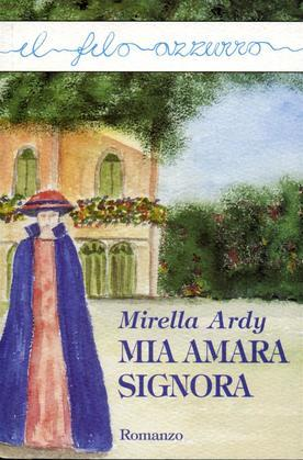 Mia amara signora