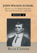 John Wilson Junior:Novel of the Northwestern Virginia Panhandle